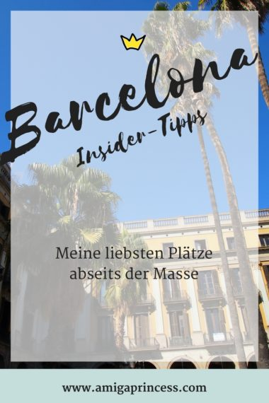 Barcelona - Insider-Tipps, meine liebsten Plätze abseits der Masse, Barcelona nicht touristisch, Was man in Barcelona sehen sollte, Barcelona ohne Touristen, travel diary, www.amigaprincess.com