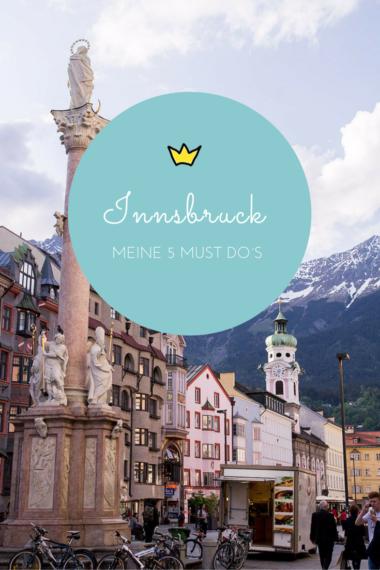 innsbruck travel diary, 5 Must-Do´s in Innsbruck – 5 Dinge, die ihr nicht verpassen dürft