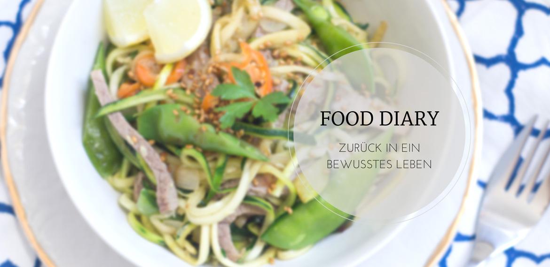 Food Diary - zurück in ein bewusstes Leben