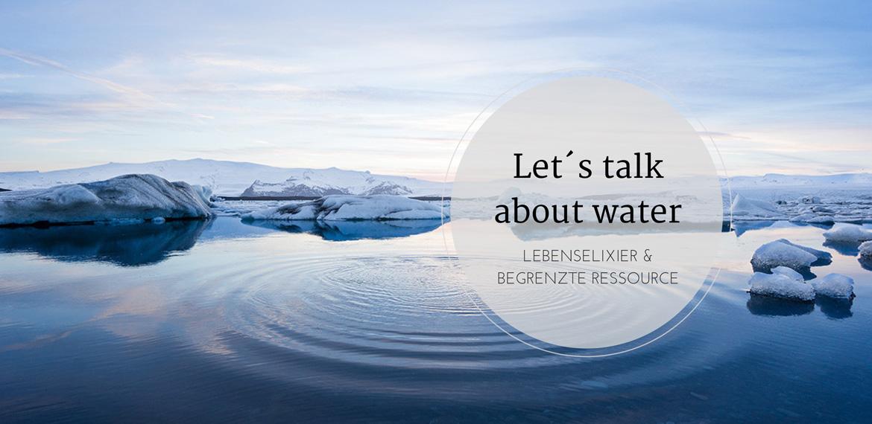 Let´s talk about water, Wasserverbrauch, waterfootprint, resourcen, water, quelle, bwt, amigaprincess, umwelt, nachhaltigkeit