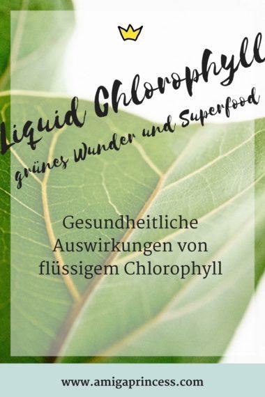 liquid chlorophyll - grünes wunder, was du über das neue superfood chlorophyll wissen solltest, gesundheitliche auswirkungen von flüssigem chlorophyll, nahrungsergänzung liquid chlorophyll, gesund leben, grünes wunder und superfood, meine erfahrung mit liquid chlorophyll, www.amigaprincess.com