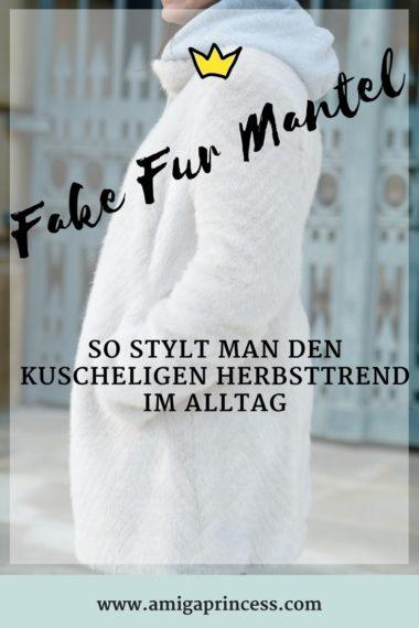 Fake Fur Mantel - so trägt man den kuscheligen Herbsttrend im Alltag, Fake Fur Mantel kombinieren, Streetstyle mit Fake Fur, Kunstfelljacke alltagstauglich stylen, Stylingstipps für Fake Fur Mäntel, Trendreport, www.amigaprincess.com