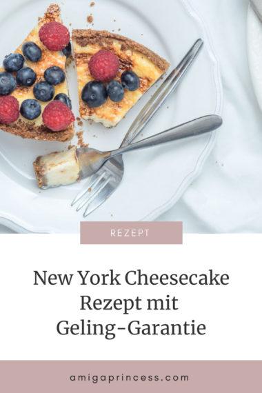 Cheesecake Rezept mit Geling-Garantie, New York Cheesecake - einfaches Rezept, so gelingt das Dessert zuhause, Cheesecake ganz einfach, cremiger Käsekuchen - so geht´s, das beste Cheesecake Rezept für Zuhause, Dessert, Foodblog, www.amigaprincess.com #cheesecake #rezept #newxorkcheesecake