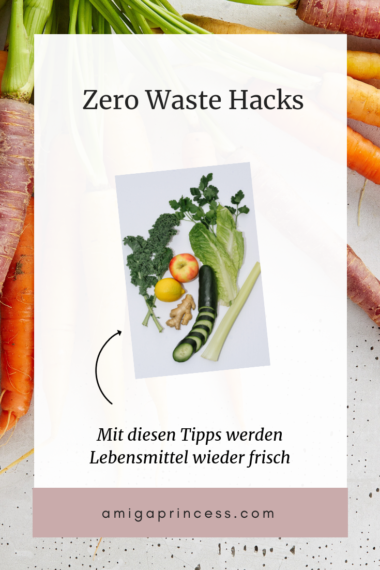Zero Waste Hacks: mit diesen Tipps werden Lebensmittel wieder frisch 1